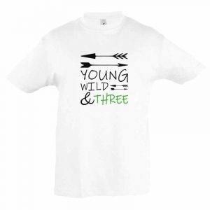 Young, Wild & Three Kinder T-Shirt
